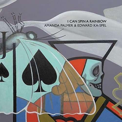 Amanda Palmer y Edward Ka-Sp - i Can Spin a Rainbow Nuevo CD