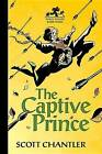 The Captive Prince by Chantler (Hardback, 2014)