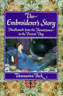 The Embroiderer's Story: Needlework from the Renaissance to the Present Day by Thomasina Beck (Hardback, 1995)