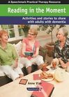Reading in the Moment: Activities and Stories to Share with Adults with Dementia by Anne Vize (Paperback, 2014)