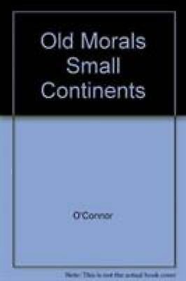Old Morals, Small Continents, Darker Times by Philip F. O'Connor