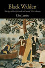 Black Walden: Slavery and Its Aftermath in Concord, Massachusetts by Elise Lemire (Hardback, 2009)