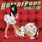 Bring It On! [Digipak] by HorrorPops (CD, Sep-2005, Hellcat Records)