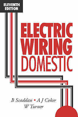 Electric Wiring: Domestic, A.J. Coker, Brian Scaddan, W. Turner, Used; Good Book