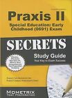 Praxis II Special Education: Early Childhood (0691) Exam Secrets Study Guide: Praxis II Test Review for the Praxis II: Subject Assessments by Mometrix Media LLC (Paperback / softback, 2016)