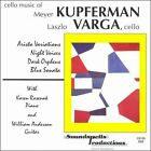 Cello Music of Meyer Kupferman (CD, Nov-1995, Soundspells Productio)