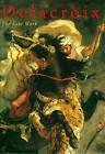 Delacroix: The Late Work by Lee Johnson, Arlette Serullaz, Vincent Pomarede, Loius-Antoine Prat, etc., Joseph J. Rishel, David Liot (Hardback, 1998)