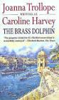 The Brass Dolphin by Caroline Harvey (Paperback, 1998)