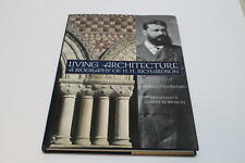 Living Architecture : A Biography of H. H. Richardson by James F. O'Gorman (1997, Hardcover)