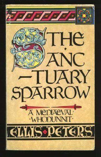 The Sanctuary Sparrow: 7 By  Ellis Peters