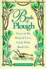 Book of Plough: Essays on the Virtue of Farm, Family and the Rural Life by Justin Isherwood (Hardback, 2005)