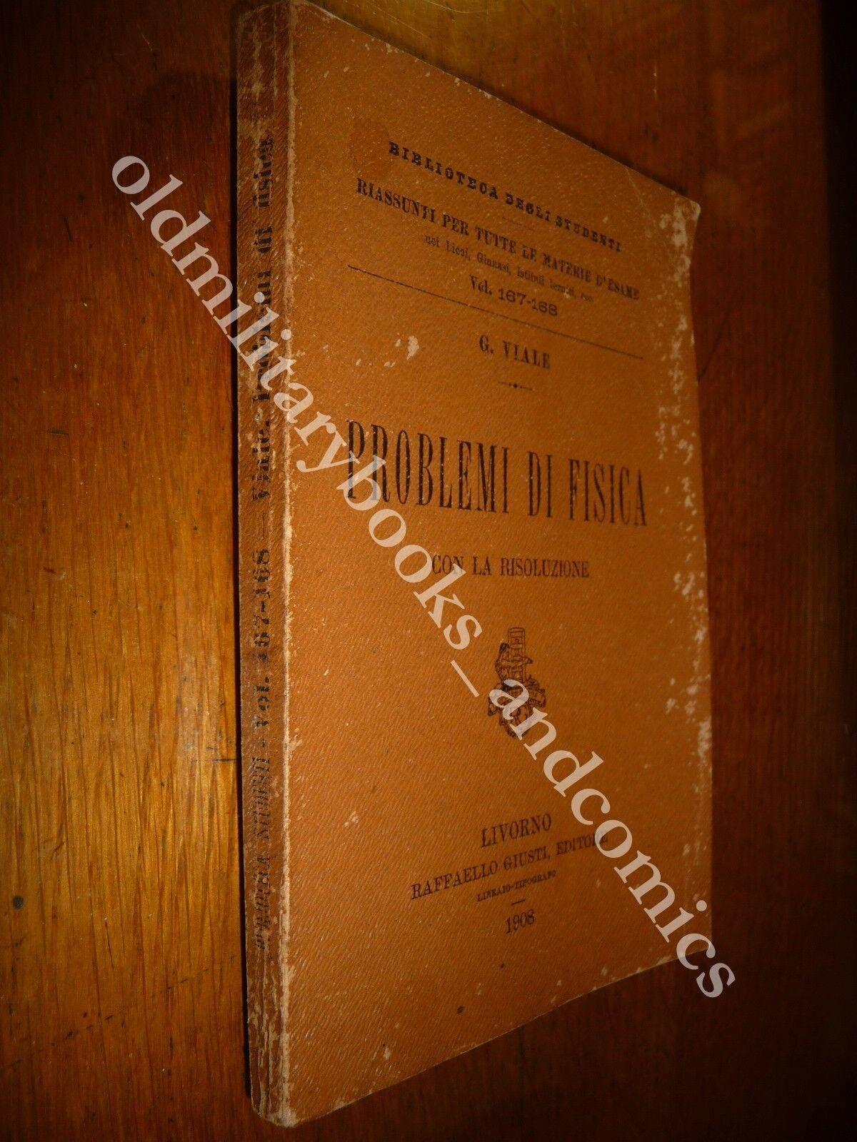 PROBLEMI DI FISICA G. VIALE 1908 I^ Ed. BIBLIOTECA DEGLI STUDENTI