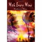 With Every Wind 9781403315861 by Katherine Dane Paperback