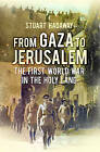 From Gaza to Jerusalem: The Campaign for Southern Palestine 1917 by Stuart Hadaway (Hardback, 2015)