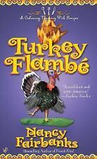 Turkey Flambe (Culinary Food Writer) by Fairbanks, Nancy, Good Book