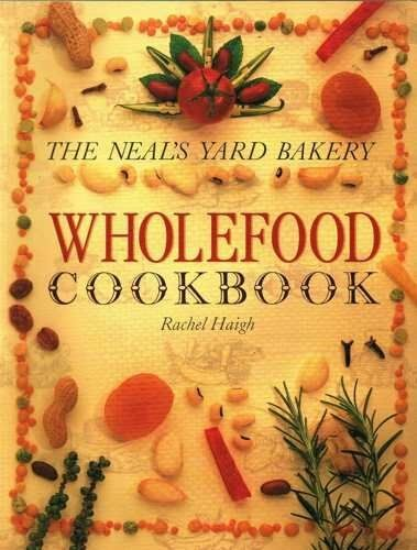 Neal's Yard Bakery Wholefood Cook Book,Rachel Haigh