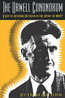 The Orwell Conundrum: A Cry of Despair or Faith in the Spirit of Man? by Erika Gottlieb (Paperback, 1992)