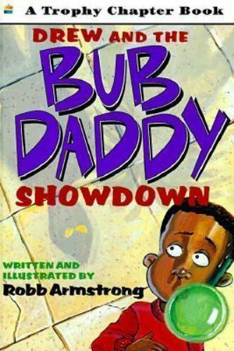 Drew and the Bub Daddy Showdown by Robb Armstrong