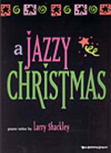 """""""A JAZZY CHRISTMAS"""" PIANO SOLOS BY LARRY SHACKLEY MUSIC BOOK-BRAND-NEW ON SALE!! 