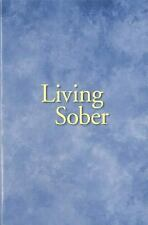 Living Sober by A. A. Services A. A. Services Staff (2002, Paperback)