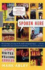 Spoken Here: Travels Among Threatened Languages by Mark Abley (Paperback / softback, 2005)