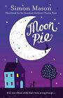 Moon Pie by Simon Mason (Paperback, 2015)
