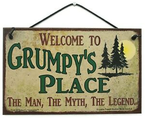 Welcome to GRUMPY/'S PLACE 8x10 Sign MAN MYTH LEGEND Old Grandfather Grandpa Best