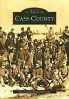Cass County by Cass County Historical Society (Paperback / softback, 2008)