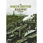 The North British Railway a History by David Ross (Hardback, 2014)