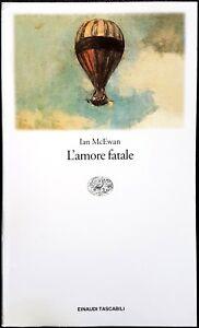 Ian Russell McEwan, L'amore fatale, Ed. Einaudi, 2003 - Italia - Ian Russell McEwan, L'amore fatale, Ed. Einaudi, 2003 - Italia