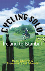 Cycling Solo: Ireland to Istanbul by Hazel Edwards, Trevelyan Quest Edwards (Paperback, 2006)