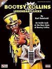 Bootsy Collins Legendary Licks: An Inside Look at the Bass Style of Bootsy Collins by Karl Kaminski (Mixed media product, 2011)