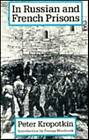 In Russian and French Prisons by Petr Alekseevich Kropotkin (Paperback, 1991)