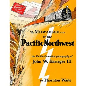 The-MILWAUKEE-ROAD-to-the-PACIFIC-NORTHWEST-Olympian-amp-Columbian-NEW-BOOK