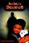 Daddy's Secret by Tammie Robinson (Paperback, 2005)