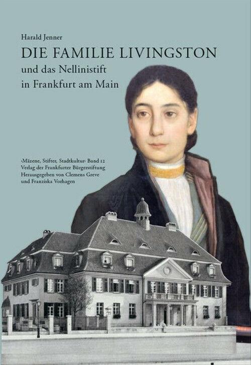Die Familie Livingston und das Nellinistift in Frankfurt am Main - Harald Jenner - Harald Jenner