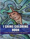 I Ching Coloring Book: Mystical and Ascetic Inspirational and Relaxation Coloring Book for Adults by I Ching Coloring Book For Adults (Paperback / softback, 2016)