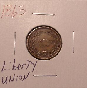 1863 Liberty Union Civil War Token.......Lot #7635