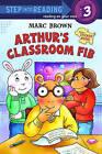 Arthur's Classroom Fib by Marc Tolon Brown (Hardback, 2007)
