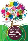 A Critical Action Research Reader (2015, Taschenbuch)
