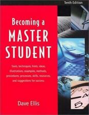 Becoming A Master Student Tenth Edition by Ellis, David B., Ellis, Dave, Toft,