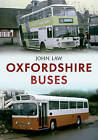 Oxfordshire Buses by John Law (Paperback, 2015)