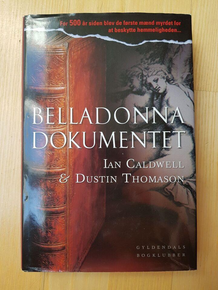 Belladonna dokumentet, Ian Caldwell Dustin Thomason,