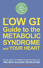 The Low GI Guide to the Metabolic Syndrome and Your Heart by Jennie Brand-Miller, Kaye Foster-Powell, Anthony R. Leeds (Paperback, 2005)