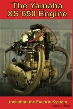 The Yamaha XS650 Engine: Including the Electrical System NEW BOOK