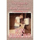 Legacy of a Baby Boomer 9781448940776 by Ron Diamond Paperback