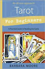 Tarot for Beginners: A Practical Guide to Reading the Cards by Barbara Moore (Paperback, 2010)
