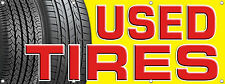 USED TIRES BANNER SIGN 96in X36in Tire Sale Sell Discount Signs Multi Color