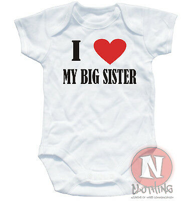 Naughtees Clothing Babygrow I Love My Big Sister White Cotton baby vest Babysuit