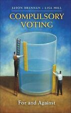 Compulsory Voting : For and Against by Jason Brennan and Lisa Hill (2014,...
